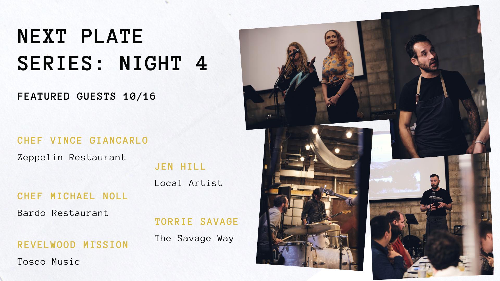 Night 4: Next Plate Series
